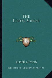 The Lord's Supper by Elder Gibson