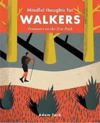 Mindful Thoughts for Walkers by Adam Ford
