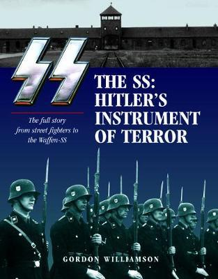 Ss: Hitler's Instrument of Terror by Gordon Williamson