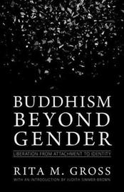 Buddhism Beyond Gender by Rita M. Gross