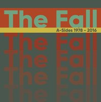 A Sides 1978 - 2016 by The Fall