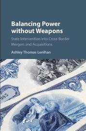 Balancing Power without Weapons by Ashley Thomas Lenihan