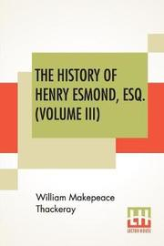The History Of Henry Esmond, Esq. (Volume III) by William Makepeace Thackeray