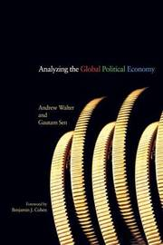 Analyzing the Global Political Economy by Andrew Walter