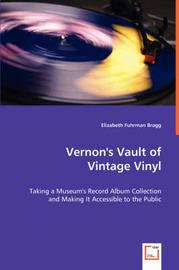 Vernon's Vault of Vintage Vinyl by Elizabeth Fuhrman Bragg