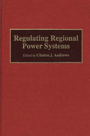 Regulating Regional Power Systems by Clinton J Andrews