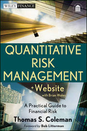 Quantitative Risk Measurement: A Practical Guide to Firm Risk Management by Thomas S. Coleman