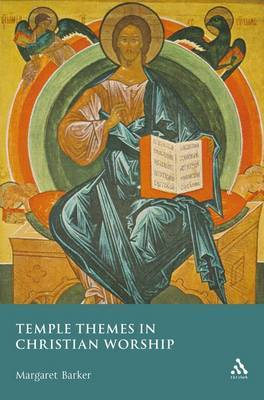 Temple Themes in Christian Worship by Margaret Barker image