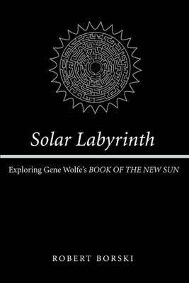 Solar Labyrinth by Robert Borski