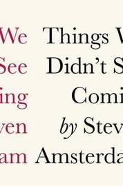 Things We Didn't See Coming by Steven K Amsterdam