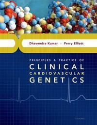 Principles and Practice of Clinical Cardiovascular Genetics by Dhavendra Kumar image