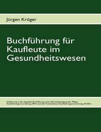 Buchfuhrung Fur Kaufleute Im Gesundheitswesen by Jurgen Kroger image