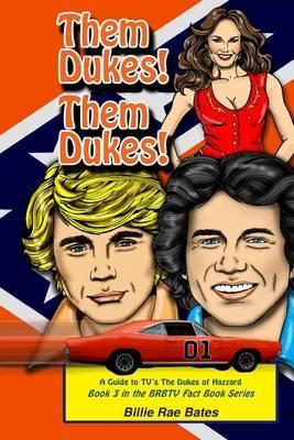 Them Dukes! Them Dukes! by Billie, Rae Bates