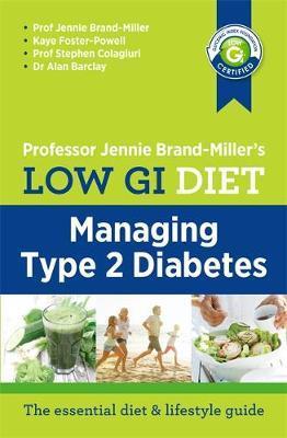 Low GI Diet: Managing Type 2 Diabetes by Jennie Brand-Miller
