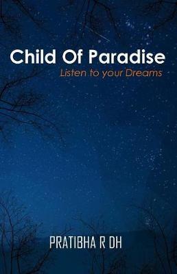 Child of Paradise by Pratibha R Dh