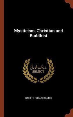 Mysticism, Christian and Buddhist by Daisetz Teitaro Suzuki image