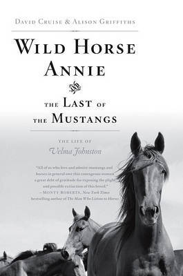 Wild Horse Annie and the Last of the Mustangs: The Last of the Mustangs: The Life of Velma Johnston by David Cruise image