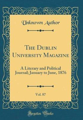 The Dublin University Magazine, Vol. 87 by Unknown Author image