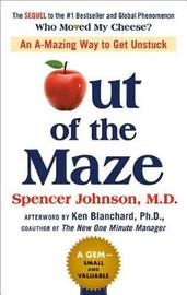 Out of the Maze by Spencer Johnson