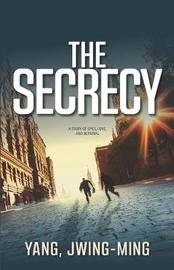 The Secrecy by Jwing Ming Yang