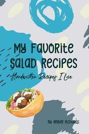 My Favorite Salad Recipes by Amber Richards