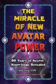 The Miracle of New Avatar Power by Geof Gray-Cobb
