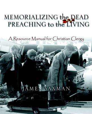 Memorializing the Dead - Preaching to the Living by James Saxman image