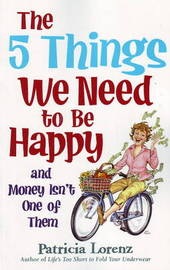 5 Things We Need to be Happy by Patricia Lorenz image