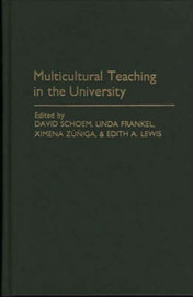 Multicultural Teaching in the University by David Louis Schoem