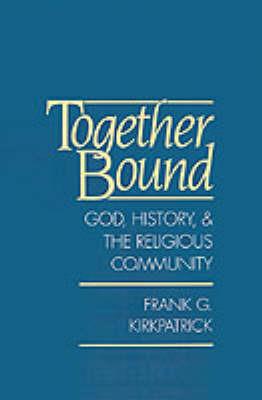 Together Bound by Frank G Kirkpatrick image
