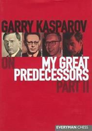 Gary Kasparov on My Great Predecessors: Pt. 2 by Garry Kasparov