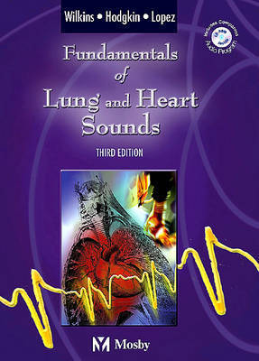 Fundamentals of Lung and Heart Sounds by Robert L Wilkins