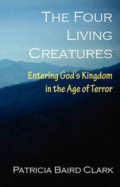 The Four Living Creatures by Patricia Baird Clark