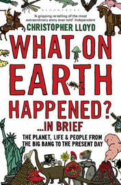 What on Earth Happened?... in Brief by Christopher Lloyd