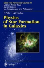 Physics of Star Formation in Galaxies by Francesco Palla