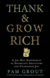 Thank & Grow Rich by Pam Grout
