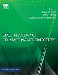 Spectroscopy of Polymer Nanocomposites by Sabu Thomas