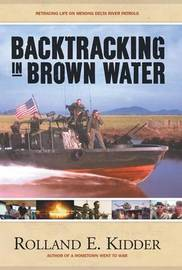 Backtracking in Brown Water by Rolland E Kidder