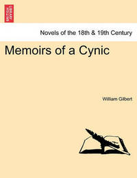 Memoirs of a Cynic by William Gilbert