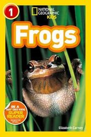 National Geographic Kids Readers: Frogs by Elizabeth Carney