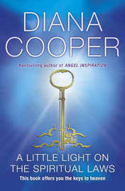A Little Light On The Spiritual Laws by Diana Cooper