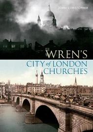 Wren's City of London Churches by John Christopher