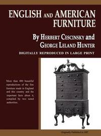 English and American Furniture by Herbert Cescinsky