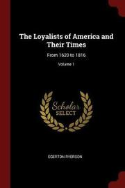 The Loyalists of America and Their Times by Egerton Ryerson