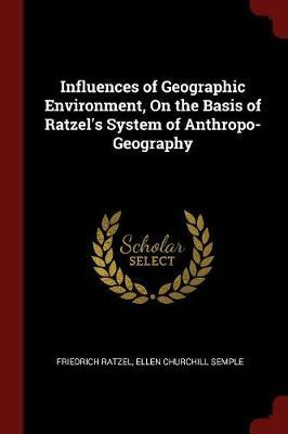 Influences of Geographic Environment, on the Basis of Ratzel's System of Anthropo-Geography by Friedrich Ratzel image