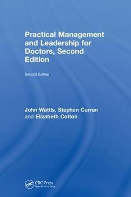 Practical Management and Leadership for Doctors, Second Edition by John Wattis