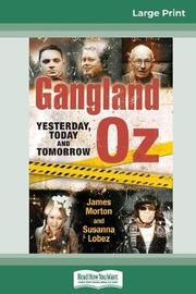 Gangland Oz by James Morton