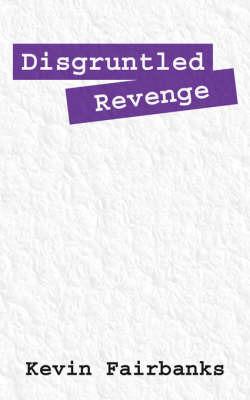 Disgruntled Revenge by Kevin Fairbanks image