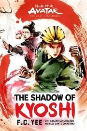 Avatar, The Last Airbender: The Shadow of Kyoshi (The Kyoshi Novels Book 2) by F. C. Yee