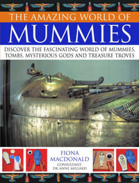 Amazing World of Mummies by Fiona MacDonald image